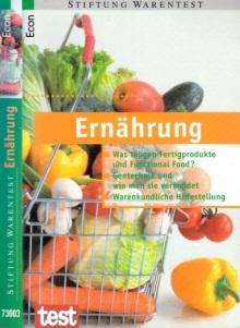 Ernährung - Was taugen Fertigprodukte und Functional Food? - Gentechnik und wie man sie vermeidet - Warenkundliche Hilfestellung