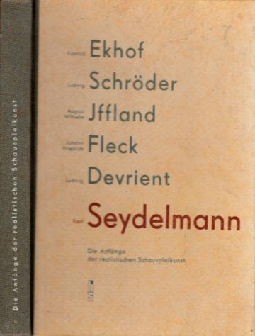 Karl Seydelmann - Die Anfänge der realistischen Schauspielkunst