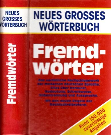 Neues grosses Wörterbuch - Fremdwörter