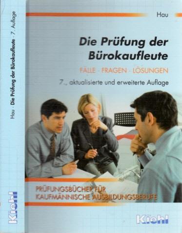 Die Prüfung der Bürokaufleute - Prüfungsbücher für kaufmännische Ausbildungsberufe