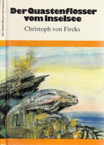 Der Ouastenflosser vom Inselsee Illustrationen von Gerhard Goßmann