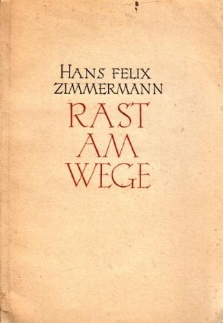 Rast am Wege - Ausgewählte Gedichte Buchschmuck von Otto Bertl - Feldpostreihe Noebe Band 6 und 6a