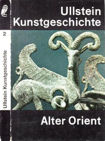 Die Kunst des Alten Orients - Ullstein Kunstgeschichte Band 2