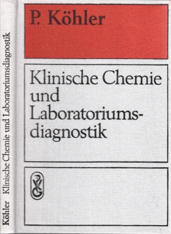 Klinische Chemie und Laboratoriumsdiagnostik 30 Abbildungen und 10 Tabellen