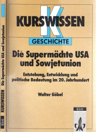 Die Supermächte USA und Sowjetunion - Entstehung, Entwicklung und politische Bedeutung im 20. Jahrhundert Kurswissen Geschichte