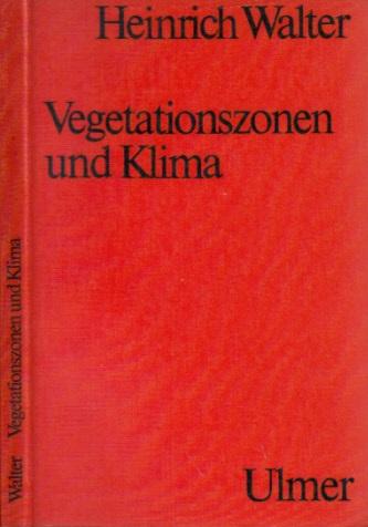 Vegetationszonen und Klima - Kurze Darstellung in kausaler und kontinentaler Sicht 78 Abbildungen