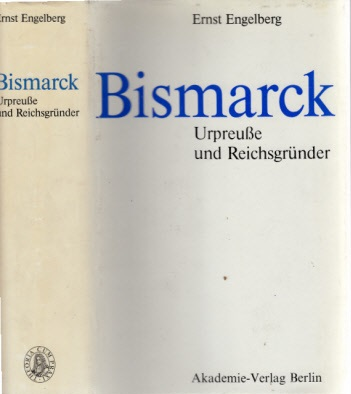 Bismarck - Urpreuße und Reichsgründer
