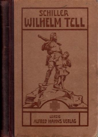 Wilhelm Tell - Schauspiel in fünf Aufzügen für den Schulgebrauch