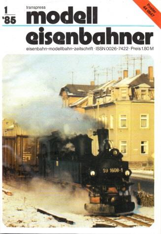 Der Modelleisenbahner - Fachzeitschrift für das Modelleisenbahnwesen und alle Freunde der Eisenbahn - 1985 / Hefte 1 bis 12
