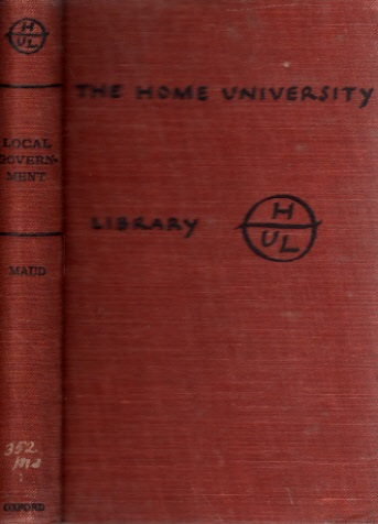 Local Government in modern England - The Home Universitiy Library of modern Knowledge
