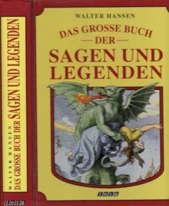 Das grosse Buch der Sagen und Legenden - Aus den Deutschen Volksbüchern