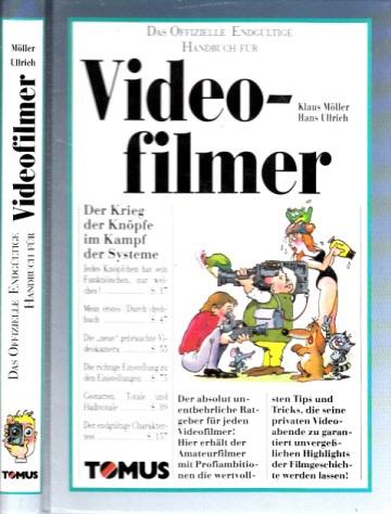 Das Offizielle Endgültige Handbuch für Videofilmer Illustriert von Hans Ullrich