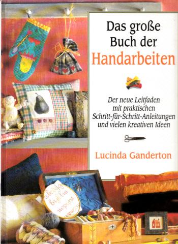 Das große Buch der Handarbeiten - Der neue Leitfaden mit praktischen Schnitt-für-Schntt-Anleitungen und vielen kreativen Ideen Fotos von James Duncan