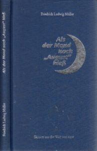 """Als der Mond noch """"August"""" hiess"""