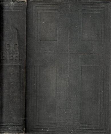 Die Heilige Schrift nach der deutschen Übersetzung
