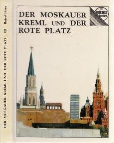 Der Moskauer Kreml und Der Rote Platz - Reiseführer