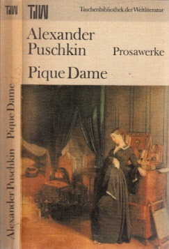 Pique Dame - Prosawerke Taschenbibliothek der Welditeratur