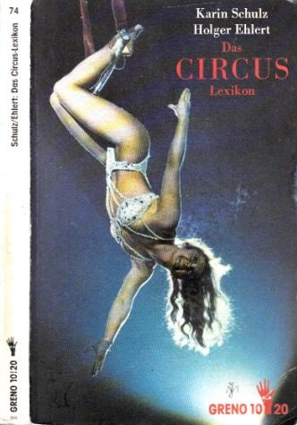 Das Circus-Lexikon - Begriffe rund um die Manege Photographien von Klara Winter
