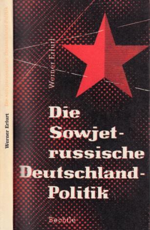 Die sowjetrussische Deutschland-Politik - Eine Studie zur Zeitgeschichte