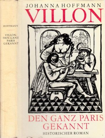 Villon, den ganz Paris gekannt - Historischer Roman Illustriert von Erika Müller-Pöhl