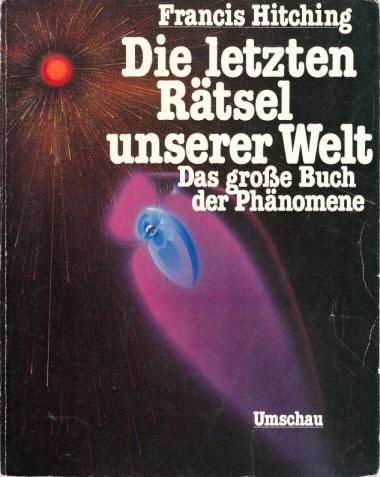 Die letzten Rätsel unserer Welt - Das große Buch der Phänomene