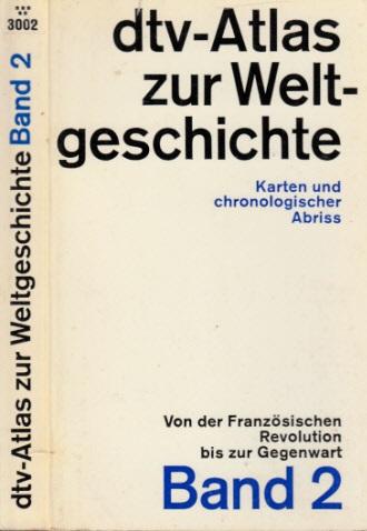 dtv-Atlas zur Weltgeschichte - Karten und chronologischer Abriss - Band 2: Von der Französischen Revolution bis zur Gegenwart Mit 105 Kartenseiten