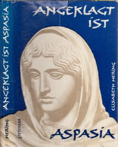 Angeklagt ist Aspasia