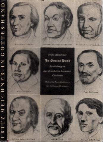 In Gottes Hand - Erzählungen aus dem Leben frommer Christen Mit 10 Porträtstudien von Johanna Bemmann