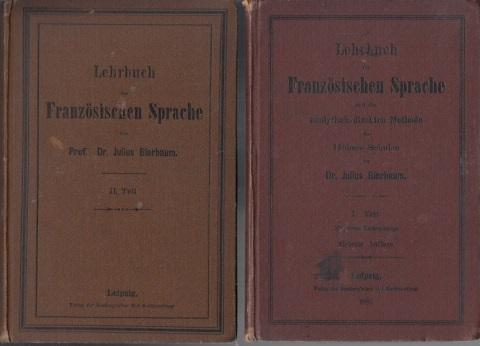 Lehrbuch der Französischen Sprache nach der analytisch-direkten Methode für Höhere Schulen - Teile 1 und 2 mit einem Liederanhang