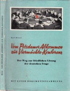 Vom Potsdamer Abkommen zur Viermächte-Konferenz - Der Weg zur friedlichen Lösung der deutschen Frage Mit Dokumenten
