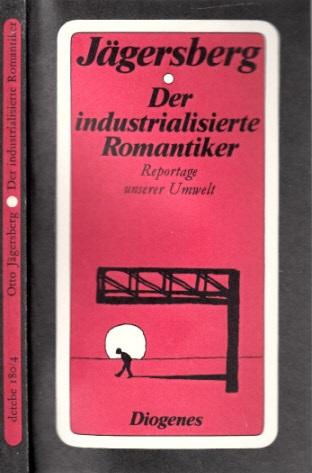 Der industrialisierte Romantiker - Reportage unserer Umwelt