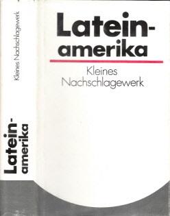 Lateinamerika - Kleines Nachschlagewerk