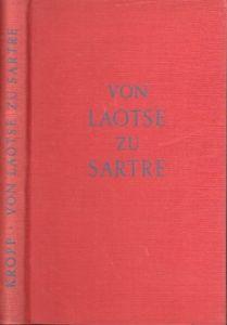 Von Lao-tse zu Sartre - Ein Gang durch die Geschichte der Philosophie