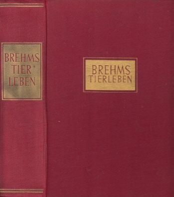 Brehms Tierleben 330 Abbildungen auf 3 Farbtafeln, 88 Kunstdrucktafeln und im Text, 771 Stichwörter für Tiernamen,