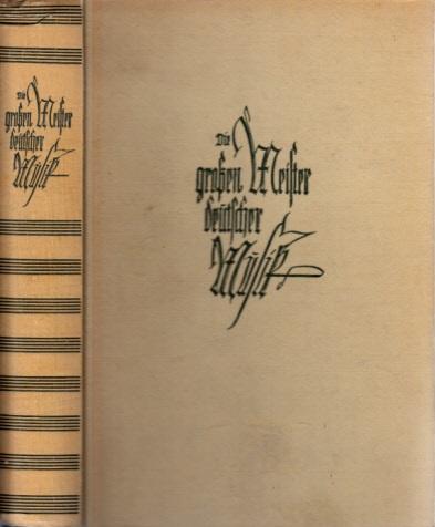 Die großen Meister deutscher Musik in ihren Briefen und Schriften