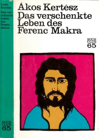 Das verschenkte Leben des Ferenc Makra