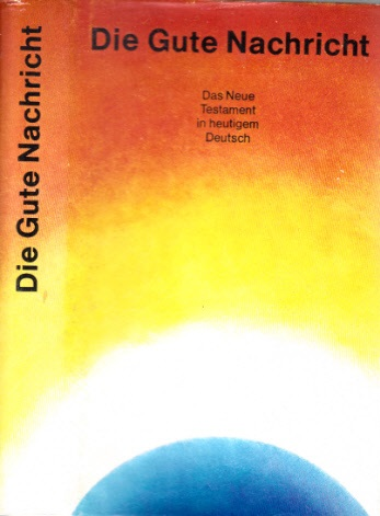 Die Gute Nachricht - Das Neue Testament in heutigem Deutsch