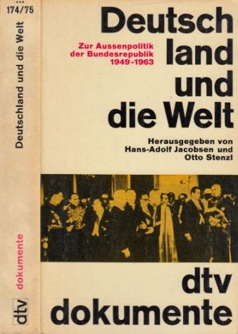 Deutschland und die Welt - Zur Außenpolitik der Bundesrepublik 1949-1963