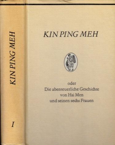 Kin Ping Meh oder Die abenteuerliche Geschichte von Hsi Men und seinen sechs Frauen - Band 1 und 2 2 Bücher