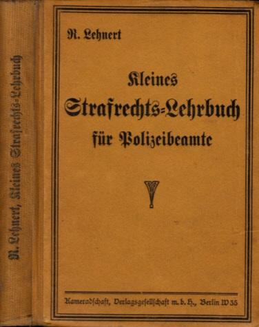 Kleines Strafrechts-Lehrbuch für Polizeibeamte Anhang: Gesetz zum Schutze der Republik vom 21. Juli 1922