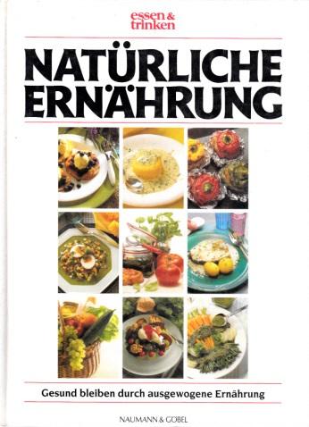 Natürliche Ernährung - Gesund bleiben durch ausgewogene Ernährung essen & trinken