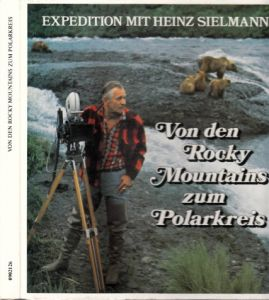 Von den Rockey Mountains zum Polarkreis - Expedition mit Heinz Sielmann
