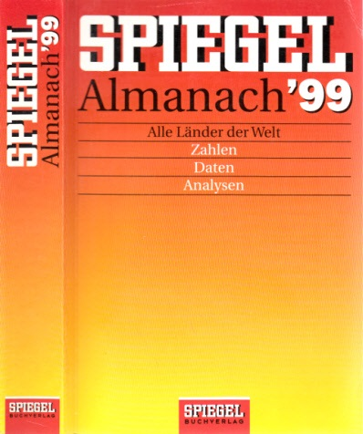Spiegel Almanach 99 - Alle Länder der Welt - Zahlen, Daten, Analysen