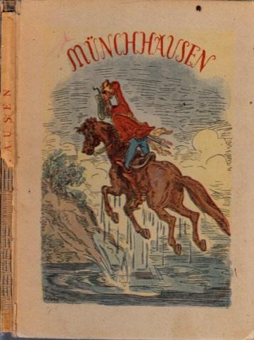 Des Freiherrn von Münchhausen einzig wahre Erlebnisse zu Wasser und zu Land, zu Pferd und zu Fuß, im Krieg und Frieden, in der Luft sowie in mehrerer Herren Länder