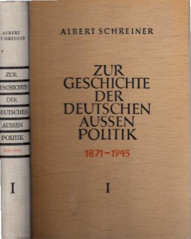 Zur Geschichte der deutschen Aussenpolitik 1871-1945 - erster Band: 1871-1918 ; Von der Reichseinigung bis Novemberrevolution