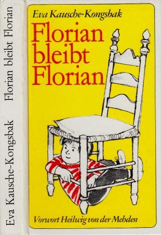 Florian bleibt Florian Vorwort Heilwig von der Mehden