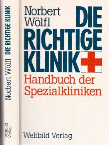 Die richtige Klinik - Handbuch der Spezialkliniken