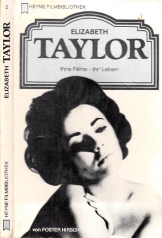 Elizabeth Taylor - Ihre Filme, ihr Leben