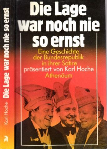 Die Lage war noch nie so ernst - Eine Geschichte der Bundesrepublik in ihrer Satire
