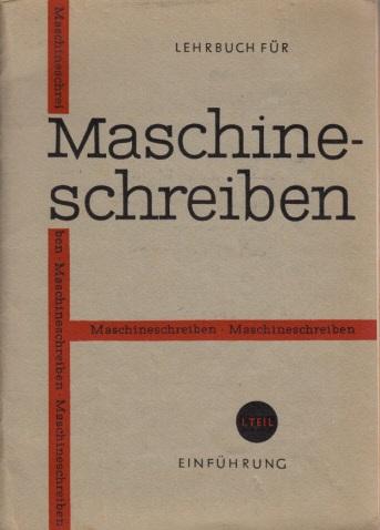 Lehrbuch für Maschinenschreiben - 1. Teil: Einführung